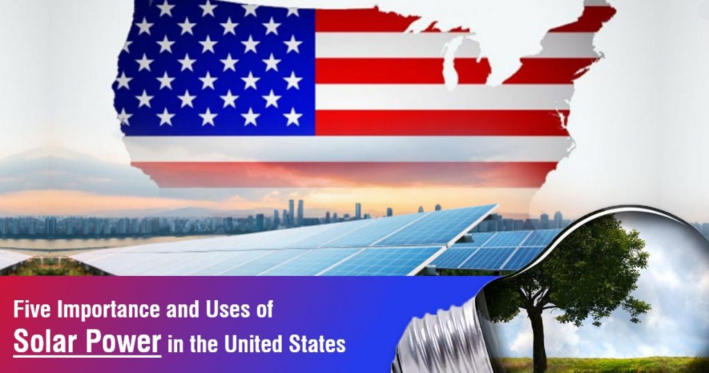 Five Importance and Uses of Solar Power in the United States
