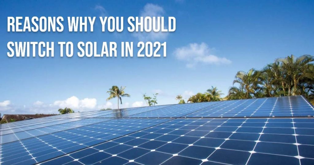 Reasons why you should switch to solar in 2021